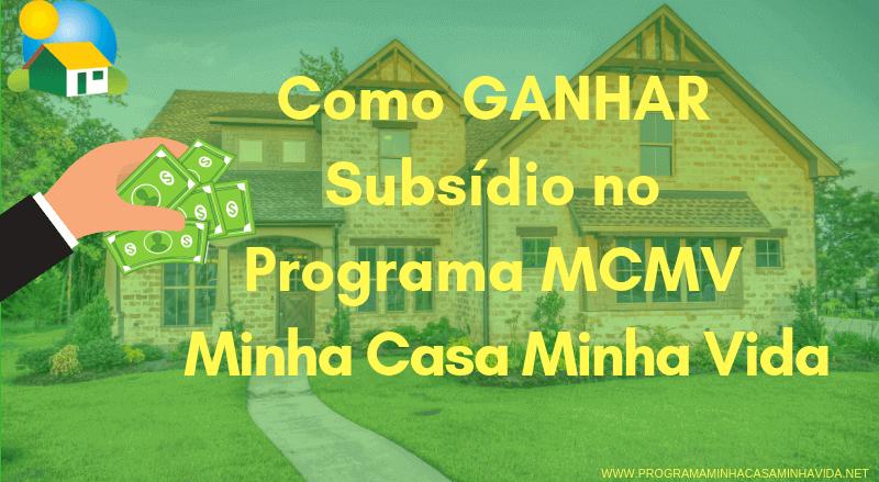 omo GANHAR Subsídio no Programa MCMV